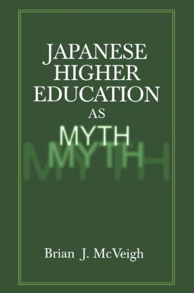 Japanese Higher Education as Myth: 1st Edition (Paperback) book cover