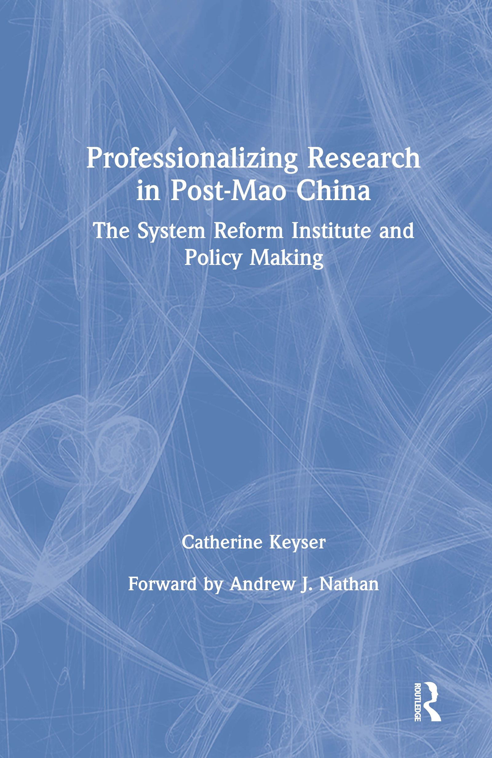 Professionalizing Research in Post-Mao China: The System Reform Institute and Policy Making: The System Reform Institute and Policy Making, 1st Edition (Hardback) book cover
