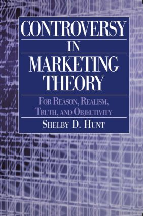 Controversy in Marketing Theory: For Reason, Realism, Truth and Objectivity: For Reason, Realism, Truth and Objectivity, 1st Edition (Paperback) book cover