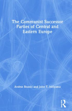 The Communist Successor Parties of Central and Eastern Europe: 1st Edition (Hardback) book cover