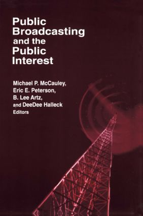 Public Broadcasting and the Public Interest: 1st Edition (Paperback) book cover