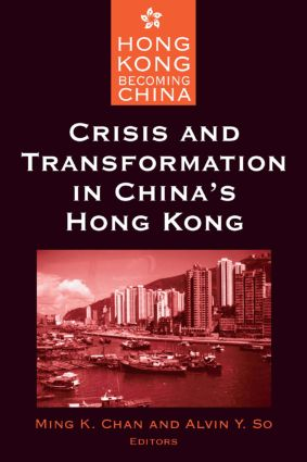 Crisis and Transformation in China's Hong Kong: 1st Edition (Paperback) book cover