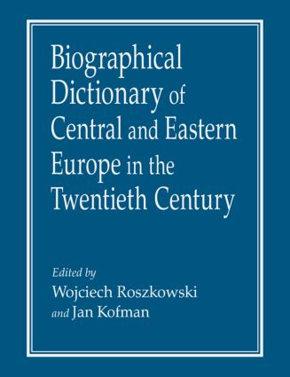 Biographical Dictionary of Central and Eastern Europe in the Twentieth Century: 1st Edition (Hardback) book cover