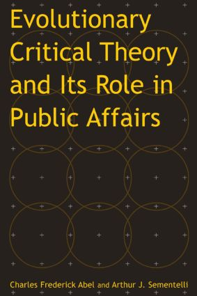 Evolutionary Critical Theory and Its Role in Public Affairs: 1st Edition (Paperback) book cover