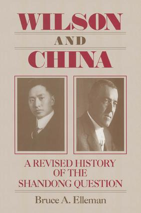 Wilson and China: A Revised History of the Shandong Question: A Revised History of the Shandong Question, 1st Edition (Hardback) book cover