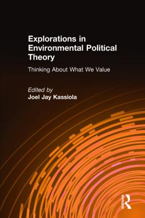 Explorations in Environmental Political Theory: Thinking About What We Value (Paperback) book cover