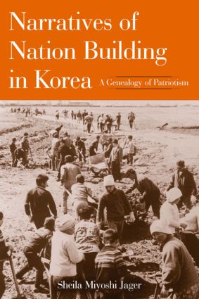Narratives of Nation-Building in Korea: A Genealogy of Patriotism, 1st Edition (Paperback) book cover