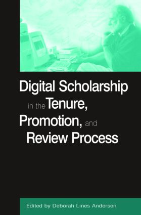 Digital Scholarship in the Tenure, Promotion and Review Process: 1st Edition (Paperback) book cover