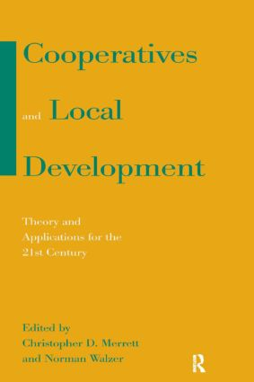 Cooperatives and Local Development: Theory and Applications for the 21st Century: Theory and Applications for the 21st Century, 1st Edition (Paperback) book cover