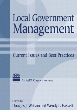 Local Government Management: Current Issues and Best Practices: Current Issues and Best Practices, 1st Edition (Hardback) book cover