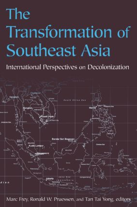 The Transformation of Southeast Asia: International Perspectives on Decolonization, 1st Edition (Paperback) book cover