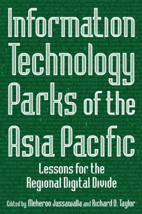 Information Technology Parks of the Asia Pacific: Lessons for the Regional Digital Divide: Lessons for the Regional Digital Divide, 1st Edition (Paperback) book cover