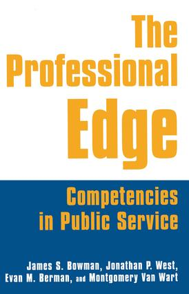 The Professional Edge: Competencies in Public Service: Competencies in Public Service, 1st Edition (Paperback) book cover