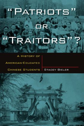 Patriots or Traitors: A History of American Educated Chinese Students, 1st Edition (Paperback) book cover