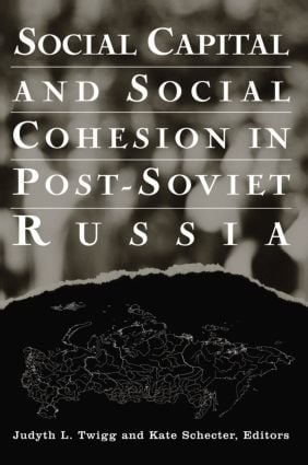 Social Capital and Social Cohesion in Post-Soviet Russia: 1st Edition (e-Book) book cover