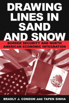 Drawing Lines in Sand and Snow: Border Security and North American Economic Integration, 1st Edition (Paperback) book cover