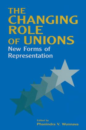 The Changing Role of Unions: New Forms of Representation: New Forms of Representation, 1st Edition (Hardback) book cover