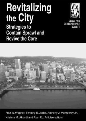 Revitalizing the City: Strategies to Contain Sprawl and Revive the Core: Strategies to Contain Sprawl and Revive the Core, 1st Edition (Paperback) book cover