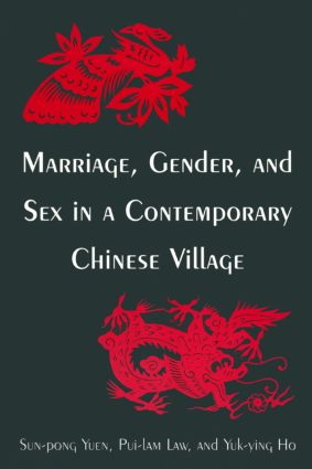 Marriage, Gender and Sex in a Contemporary Chinese Village: 1st Edition (Paperback) book cover