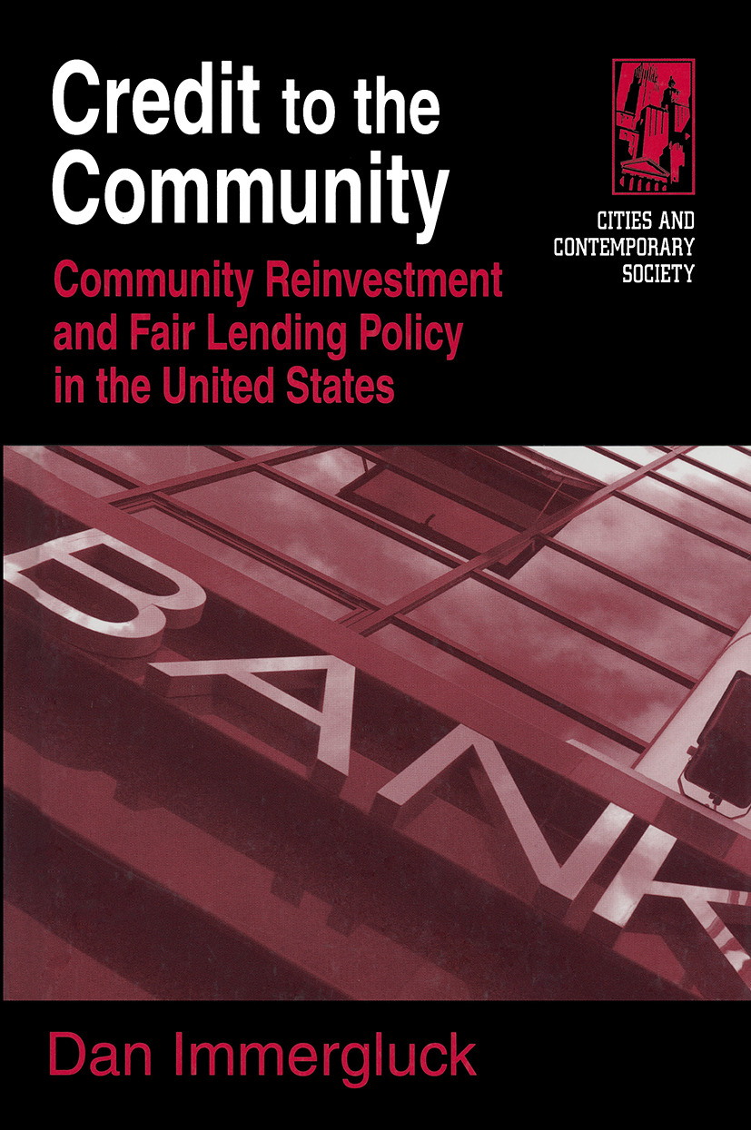 Credit to the Community: Community Reinvestment and Fair Lending Policy in the United States: Community Reinvestment and Fair Lending Policy in the United States (Hardback) book cover
