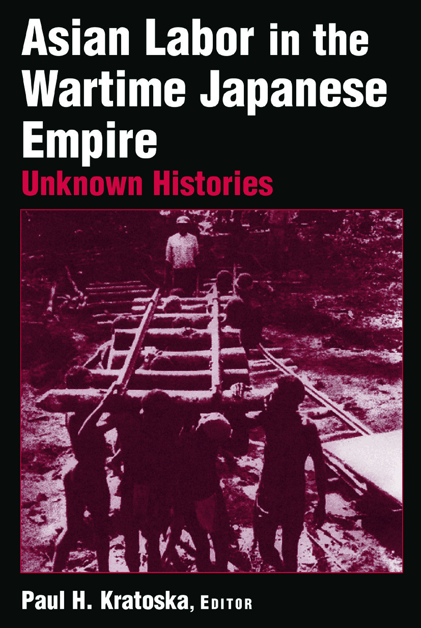 Asian Labor in the Wartime Japanese Empire: Unknown Histories