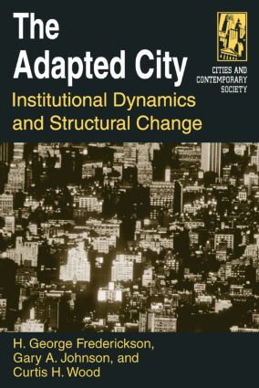 The Adapted City: Institutional Dynamics and Structural Change: Institutional Dynamics and Structural Change book cover