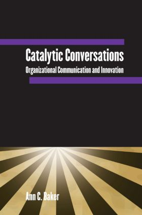 Catalytic Conversations: Organizational Communication and Innovation, 1st Edition (Hardback) book cover