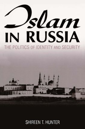 Islam in Russia: The Politics of Identity and Security: The Politics of Identity and Security, 1st Edition (Paperback) book cover