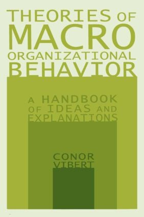 Theories of Macro-Organizational Behavior: A Handbook of Ideas and Explanations: A Handbook of Ideas and Explanations, 1st Edition (Paperback) book cover