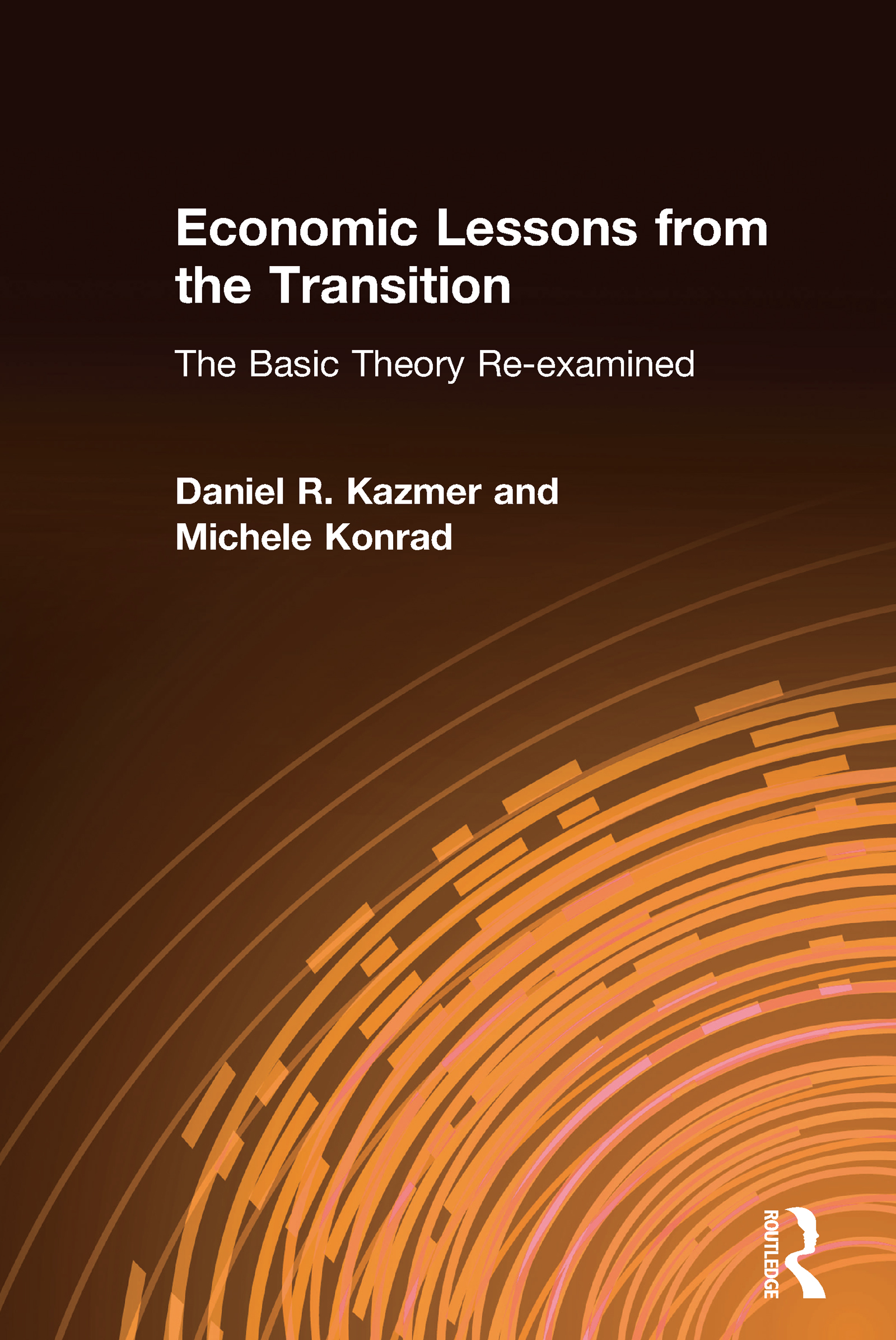 Economic Lessons from the Transition: The Basic Theory Re-examined: The Basic Theory Re-examined, 1st Edition (Hardback) book cover