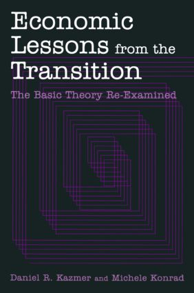 Economic Lessons from the Transition: The Basic Theory Re-examined: The Basic Theory Re-examined, 1st Edition (e-Book) book cover