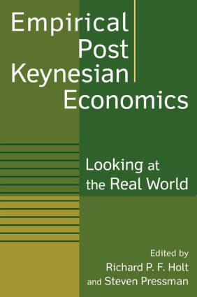 Empirical Post Keynesian Economics: Looking at the Real World, 1st Edition (Paperback) book cover