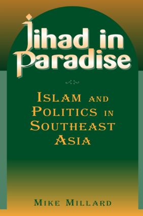 Jihad in Paradise: Islam and Politics in Southeast Asia: Islam and Politics in Southeast Asia, 1st Edition (Paperback) book cover