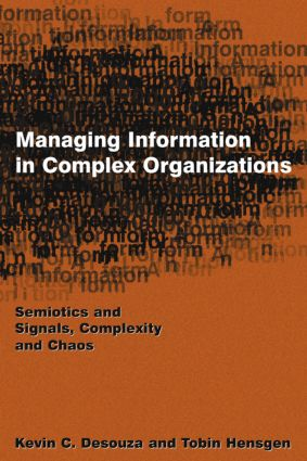 Managing Information in Complex Organizations: Semiotics and Signals, Complexity and Chaos, 1st Edition (Paperback) book cover