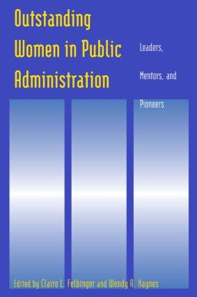Outstanding Women in Public Administration: Leaders, Mentors, and Pioneers: Leaders, Mentors, and Pioneers book cover