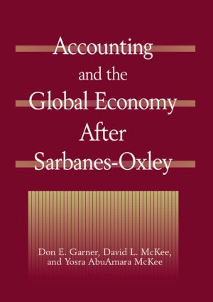 Accounting and the Global Economy After Sarbanes-Oxley: 1st Edition (Hardback) book cover