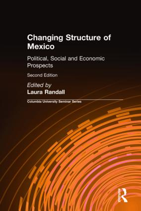 Changing Structure of Mexico: Political, Social and Economic Prospects, 2nd Edition (Hardback) book cover
