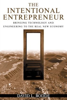 The Intentional Entrepreneur: Bringing Technology and Engineering to the Real New Economy: Bringing Technology and Engineering to the Real New Economy, 1st Edition (Paperback) book cover