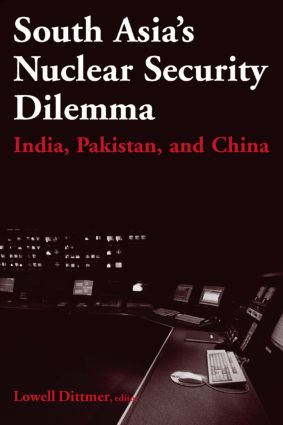 South Asia's Nuclear Security Dilemma: India, Pakistan, and China: India, Pakistan, and China, 1st Edition (Paperback) book cover