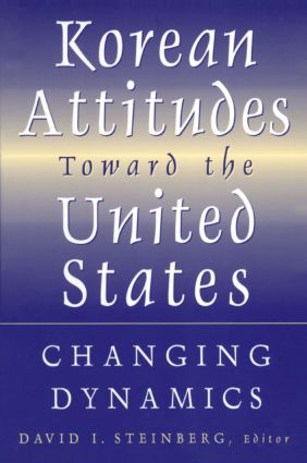 Korean Attitudes Toward the United States: Changing Dynamics