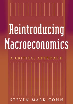Reintroducing Macroeconomics: A Critical Approach: A Critical Approach, 1st Edition (Paperback) book cover