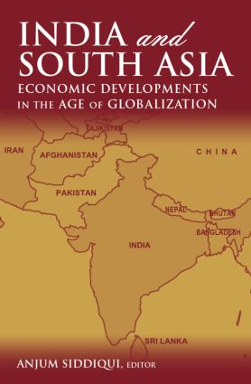 India and South Asia: Economic Developments in the Age of Globalization: Economic Developments in the Age of Globalization, 1st Edition (Hardback) book cover