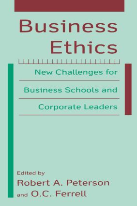 Business Ethics: New Challenges for Business Schools and Corporate Leaders: New Challenges for Business Schools and Corporate Leaders, 1st Edition (Hardback) book cover
