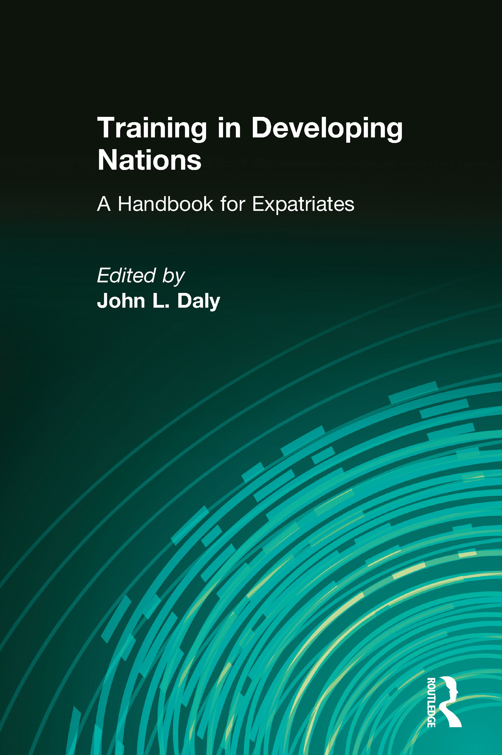 Training in Developing Nations: A Handbook for Expatriates: A Handbook for Expatriates, 1st Edition (Paperback) book cover