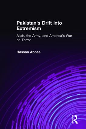 Pakistan's Drift into Extremism: Allah, the Army, and America's War on Terror: Allah, the Army, and America's War on Terror, 1st Edition (Hardback) book cover