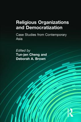 Religious Organizations and Democratization: Case Studies from Contemporary Asia: Case Studies from Contemporary Asia book cover