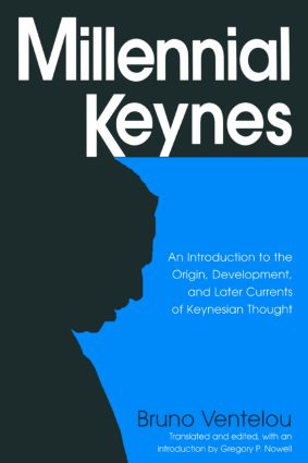 Millennial Keynes: The Origins, Development and Future of Keynesian Economics, 1st Edition (Paperback) book cover