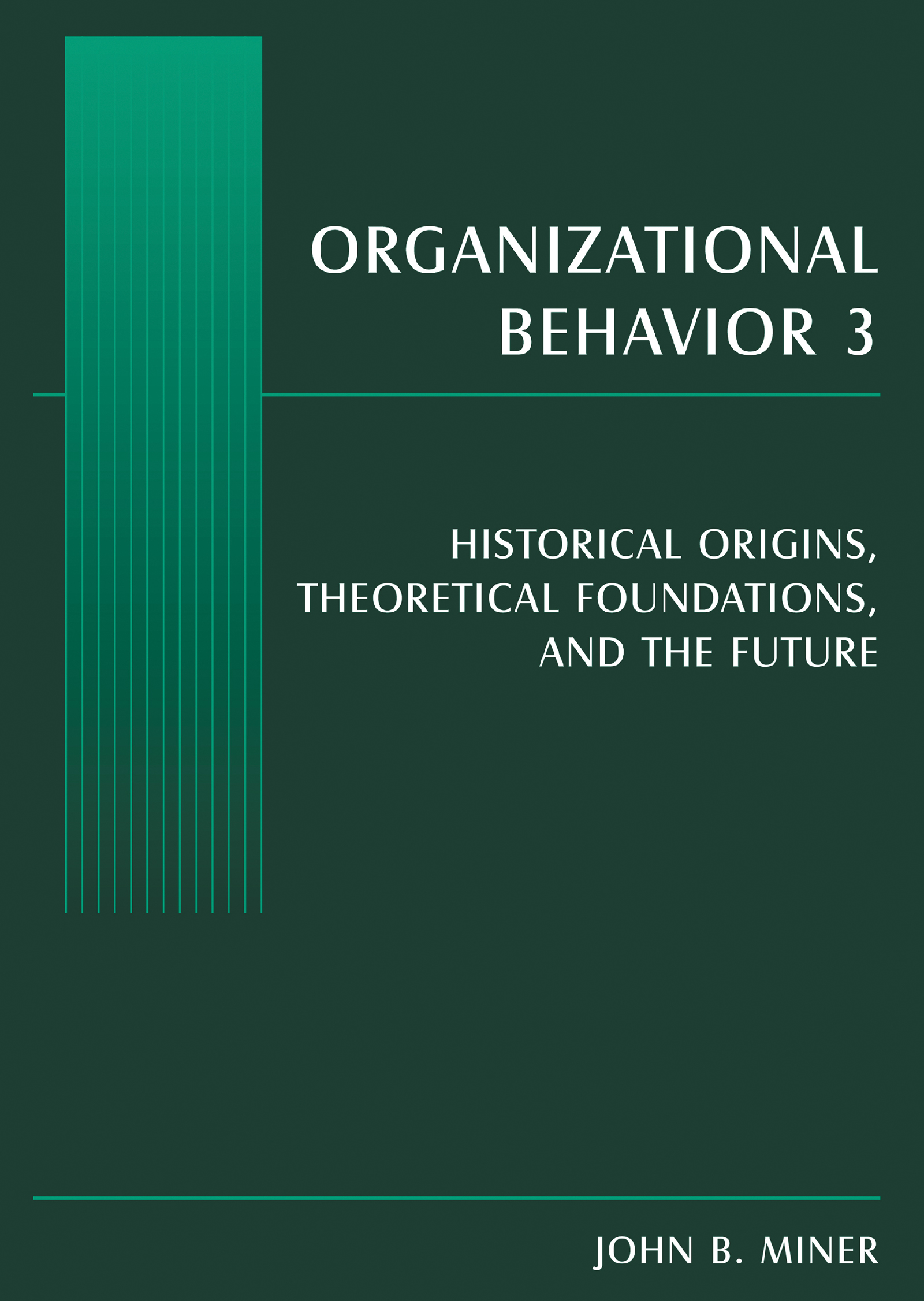 Organizational Behavior 3: Historical Origins, Theoretical Foundations, and the Future, 1st Edition (Paperback) book cover