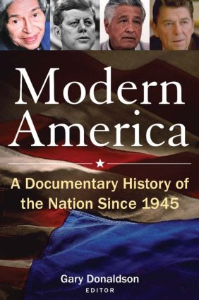 Modern America: A Documentary History of the Nation Since 1945: A Documentary History of the Nation Since 1945, 1st Edition (Paperback) book cover
