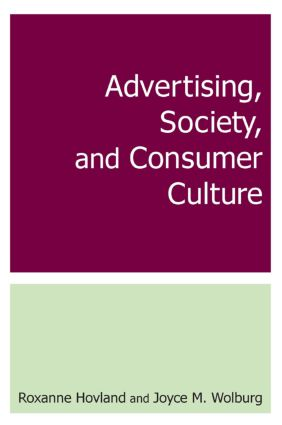 Advertising, Society, and Consumer Culture: 1st Edition (Paperback) book cover